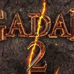 """""""Gadar 2"""" बड़े पर्दे पर फिर एक बार नजर आएंगे गदर फिल्म के दोनो मशहूर अभिनेता।"""